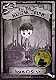 The Tale of Edgar Trunk: Book 1