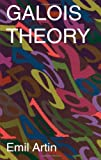 img - for Galois Theory: Lectures Delivered at the University of Notre Dame by Emil Artin (Notre Dame Mathematical Lectures, Number 2) book / textbook / text book