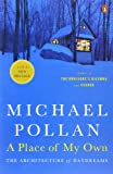 A Place of My Own: The Architecture of Daydreams (0143114743) by Pollan, Michael