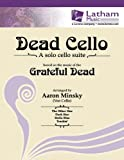 Dead Cello: A Solo Cello Suite Based on the Music of the Grateful Dead