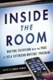 Inside the Room: Writing Television with the Pros at UCLA Extension Writers Program