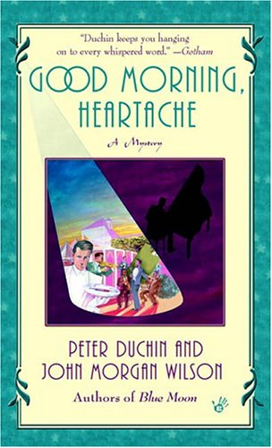 Good Morning, Heartache, PETER DUCHIN, JOHN MORGAN WILSON