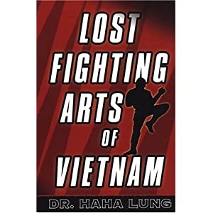 Lost Fighting Arts of Vietnam Haha Lung