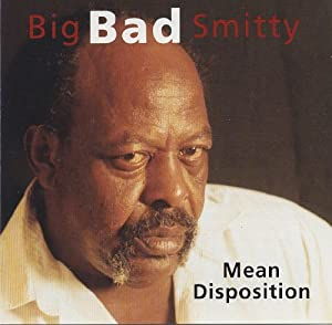 Big Bad Smitty - Mean Disposition