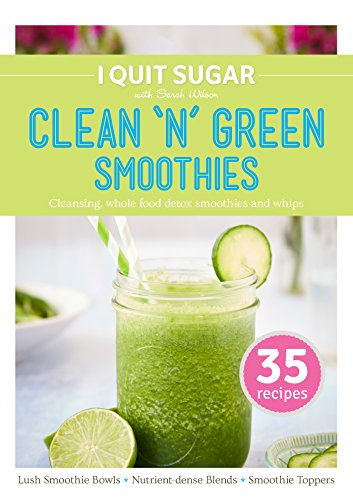 I Quit Sugar Clean 'n' Green Smoothies