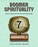img - for Boomer Spritituality: Seven Values for the Second Half of Life book / textbook / text book
