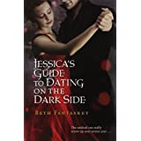 Jessica's Guide to Dating on the Dark Side ~ Beth Fantaskey