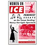 Women On Ice: Feminist Responses to the Tonya Harding/Nancy Kerrigan Spectacle book cover