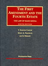 The First Amendment and the Estate he Law of Mass Media by T. Carter