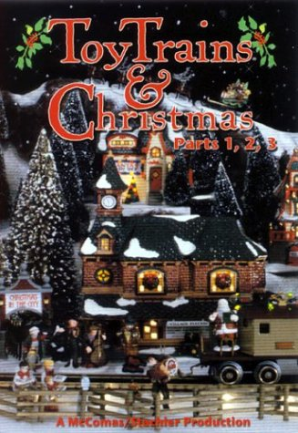 Toy Trains & Christmas, Parts 1, 2, 3