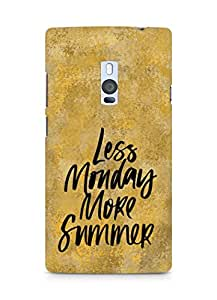 AMEZ less monday more summer Back Cover For OnePlus Two