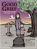 Good Grief: A Kids Guide for Dealing with Change and Loss