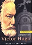 La Lgende de Victor Hugo