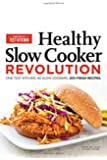 Healthy Slow Cooker Revolution: 200 All-New Fresh & Light Recipes