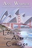 Love and Other Acts of Courage