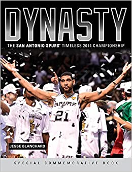 Dynasty: The San Antonio Spurs' Timeless 2014 Championship Paperback