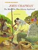 John Chapman: The Man Who Was Johnny Appleseed (Rookie Biography) (0516042238) by Greene, Carol