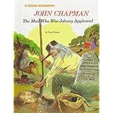 John Chapman: The Man Who Was Johnny Appleseed (Rookie Biography) ~ Carol Greene
