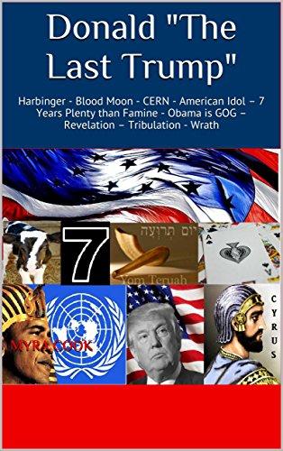 donald-the-last-trump-harbinger-blood-moon-cern-american-idol-7-years-plenty-than-famine-obama-is-go