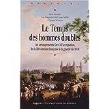 Le Temps des hommes doubles : Les arrangements face à l'occupation, de la Révolution française à la guerre de...
