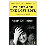 Wendy and the Lost Boys: The Uncommon Life of Wendy Wasserstein ~ Julie Salamon