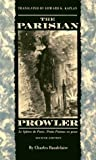img - for The Parisian Prowler: Le spleen de Paris: petits poe`mes en prose book / textbook / text book