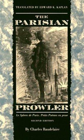 The Parisian Prowler: Le spleen de Paris: petits poe`mes...