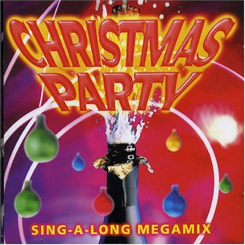 Various Artists - Christmas Party Sing-a-Long Megamix - Zortam Music