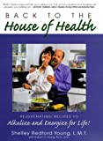 Shelley Redford Young Back to the House of Health: Rejuvenating Recipes to Alkalize and Energize for Life!