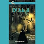 The Strange Case of Dr. Jekyll and Mr. Hyde (Dramatized) | Robert Louis Stevenson
