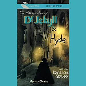 The Strange Case of Dr. Jekyll and Mr. Hyde (Dramatized) Audiobook