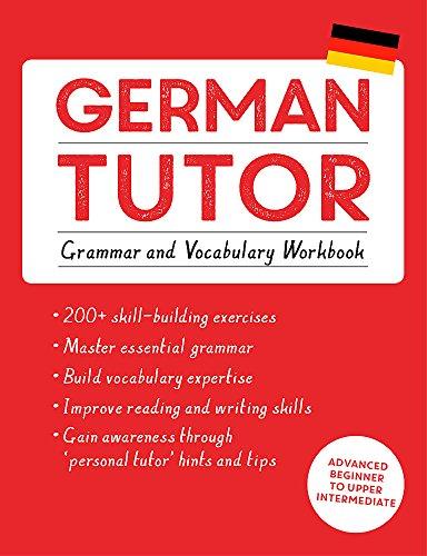 German Tutor Grammar and Vocabulary Workbook (Learn German with Teach Yourself) Advanced beginner to upper intermediate course (Language Tutors) [Kreutner, Edith - Langner, Jonas] (Tapa Blanda)