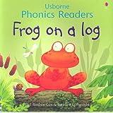 Frog on a Log (Usborne Phonics Readers)