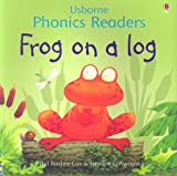 Frog on a Log (Usborne Phonics Readers)