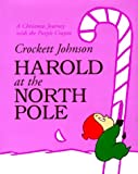Harold at the North Pole (0060280743) by Johnson, Crockett