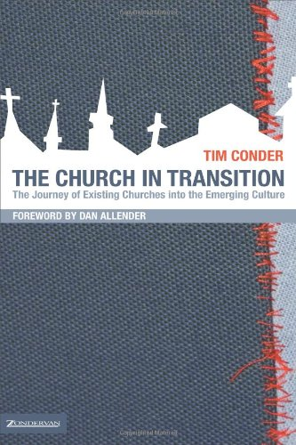 The Church in Transition The Journey of Existing Churches into the Emerging Culture310265746 : image