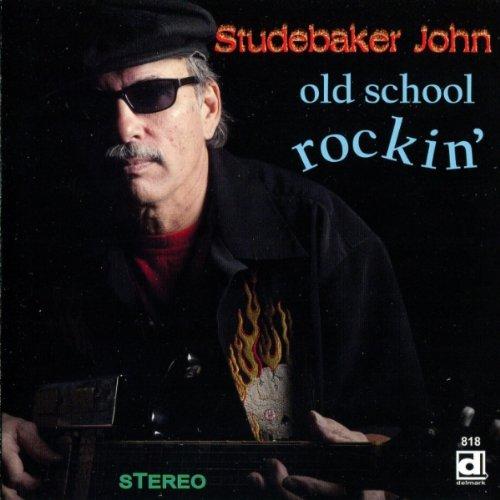 Studebaker John - Old School Rockin'