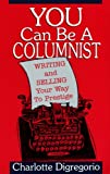 img - for You Can Be a Columnist: Writing and Selling Your Way to Prestige book / textbook / text book