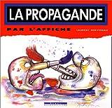 echange, troc Laurent Gervereau - La propagande par l'affiche