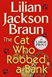 The Cat Who Robbed a Bank (0375408789) by Braun, Lilian Jackson