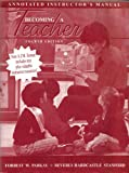 img - for Becoming a Teacher Annotated Instructor's Manual book / textbook / text book