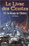 echange, troc Erik L'Homme - Le Livre des étoiles, tome 3 : Le Visage de l'Ombre