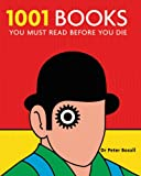 1001 Books: You Must Read Before You Die (1844034178) by Boxall, Peter