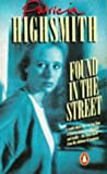 Found In the Street by Patricia Highsmith 1986 Paperback (0140097783) by Patricia Highsmith