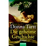 """Die geheime Geschichte: Romanvon """"Donna Tartt"""""""