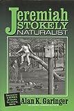 Jeremiah Stokley, Naturalist