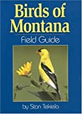 Birds of Montana Field Guide (1591930979) by Stan Tekiela