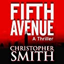 Fifth Avenue (       UNABRIDGED) by Christopher Smith Narrated by George Kuch
