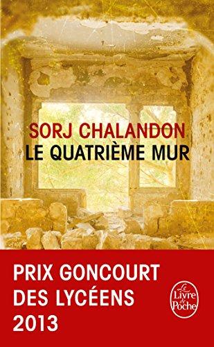 Le quatrième mur: Roman – Prix Goncourt des Lycéens 2013 et Choix des Libraires 2015