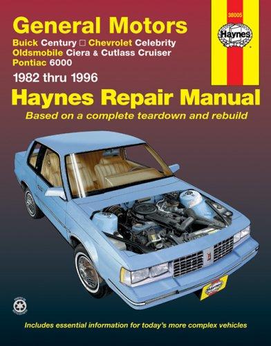 GM: Century, Celebrity, Ciera, Cutlass Cruiser, 6000  '82'96 (Haynes Manuals), John Haynes